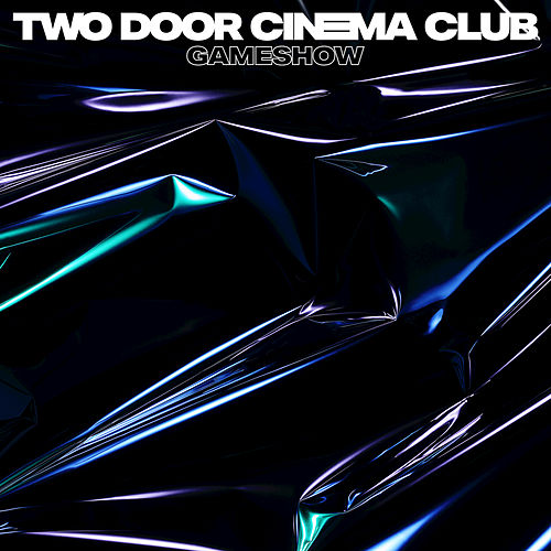 Play & Download Gameshow by Two Door Cinema Club | Napster