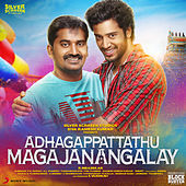 Play & Download Adhagappattathu Magajanangalay (Original Motion Picture Soundtrack) by Various Artists | Napster