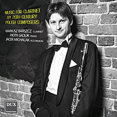 Play & Download Music for Clarinet by 20th-Century Polish Composers by Mariusz Barszcz | Napster