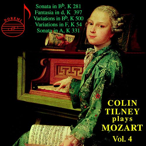 Colin Tilney Plays Mozart Vol. 4 by Colin Tilney