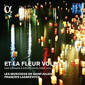 Play & Download Et la fleur vole: Airs à danser & airs de cour circa 1600 by Various Artists | Napster