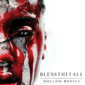 Play & Download Hollow Bodies by Blessthefall | Napster