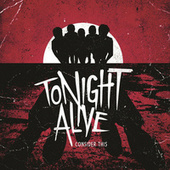 Play & Download Consider This by Tonight Alive | Napster