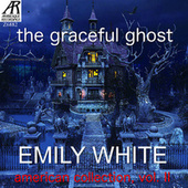 Play & Download The Graceful Ghost: American Collection, Vol. II by Emily White | Napster