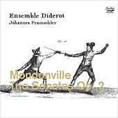 Mondonville: Trio Sonatas, Op. 2 by Ensemble Diderot and Johannes Pramsohler