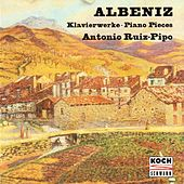 Play & Download Albeniz: Piano Pieces by Antonio Ruiz-Pipo | Napster