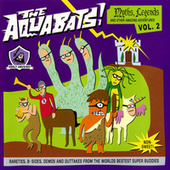 Myths, Legends And Other Amazing Adventures Vol. 2 by The Aquabats