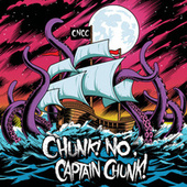 Something For Nothing by Chunk! No Captain Chunk