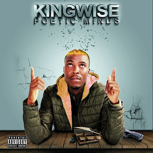 Poetic Minds by King Wise