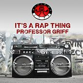 Play & Download It's a Rap Thing by Professor Griff | Napster