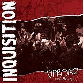 Play & Download Uproar: Live and Loud! by Inquisition | Napster