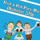 Play & Download Rock & Roll Party Mix: Oktoberfest 2016 by Various Artists | Napster