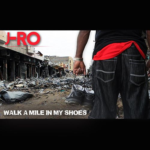 Walk a Mile in My Shoes by J-Ro
