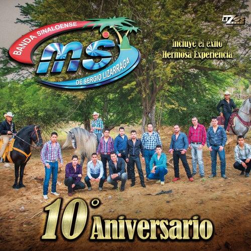10 Aniversario by Banda Sinaloense MS de Sergio Lizarraga