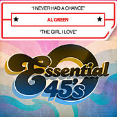 Play & Download I Never Had a Chance / The Girl I Love (Digital 45) by Al Green | Napster