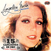 Play & Download 15 Canciones de Oro by Angelica Maria | Napster