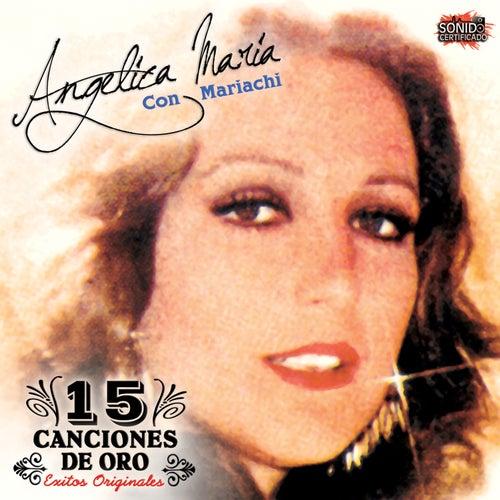 15 Canciones de Oro by Angelica Maria