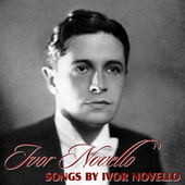 Play & Download Songs by Ivor Novello by Ivor Novello | Napster