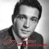 My Favorite Things by Perry Como