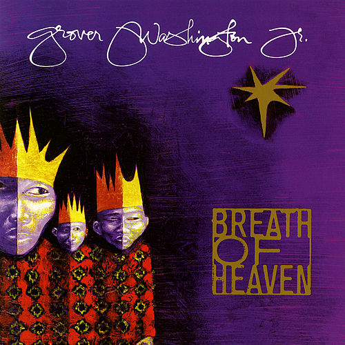 Play & Download Breath of Heaven by Grover Washington, Jr. | Napster