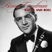 Play & Download Rattle and Roll by Benny Goodman | Napster