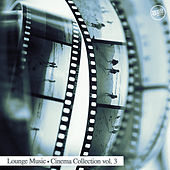 Lounge Cinema Collection, Vol. 3 by Various Artists