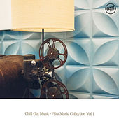 Chill Out Music - Film Music Collection, Vol. 1 by Various Artists