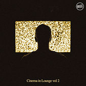 Cinema in Lounge, Vol. 2 by Various Artists