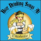 Play & Download Beer Drinking Songs at Oktoberfest by Various Artists | Napster