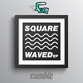 Play & Download Square Waved by Fish | Napster