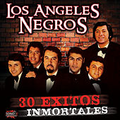 30 Exitos Inmortales by Los Angeles Negros