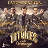 Play & Download Esta Si Es Vida by Los Titanes De Durango | Napster