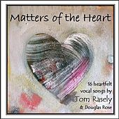 Play & Download Matters of the Heart by Tom Rasely | Napster