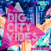 Play & Download Big City Vibes, Vol. 1 - Selection of Dance Music by Various Artists | Napster