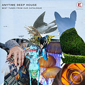 Play & Download Anytime Deep House by Various Artists | Napster