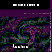 Play & Download The Mindful Commuter by Techno Mind | Napster