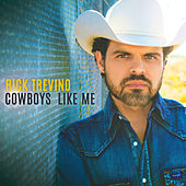 Play & Download Cowboys Like Me by Rick Trevino | Napster