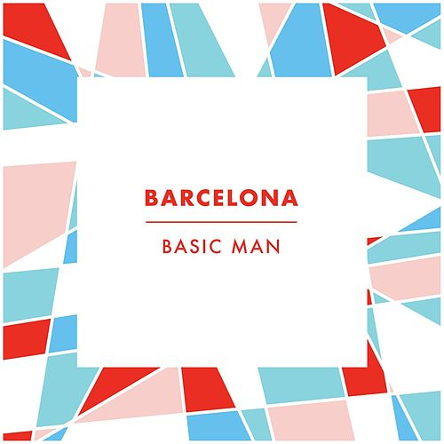 Play & Download Basic Man by Barcelona | Napster