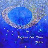 Play & Download Beyond the Time by Mami | Napster