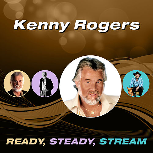 Ready, Steady, Stream de Kenny Rogers