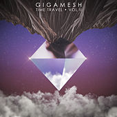 Play & Download Time Travel Vol II by Gigamesh | Napster