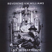 Play & Download We All Sing the Blues: Live in Deep Ellum by Reverend KM Williams | Napster