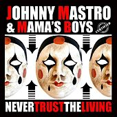 Play & Download Never Trust the Living by Various Artists | Napster