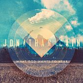 What God Wants to Hear by Jonathan Cain