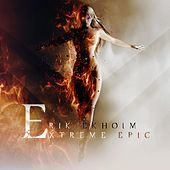 Play & Download Extreme Epic by Erik Ekholm | Napster