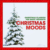Play & Download Christmas Moods: Christmas Classics for Quiet Moments by Various Artists | Napster