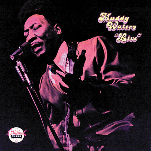Live (At Mr. Kelly's) by Muddy Waters