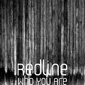 Who You Are by The RedLine