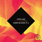 Play & Download Carry Me Away - Part 2 by Chris Lake | Napster