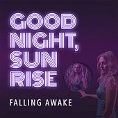 Play & Download Falling Awake by Goodnight Sunrise | Napster